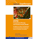 OTIPM Occupational Therapy Intervention Process Model, 1. Auflage 2014