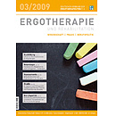 ERGOTHERAPIE UND REHABILITATION 03/2009