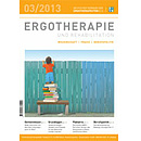 ERGOTHERAPIE UND REHABILITATION 03/2013